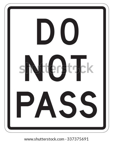 Do not Pass sign isolated on a white background - stock photo