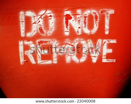 Do not remove sign