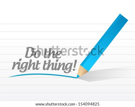 do the right thing written on a white paper. illustration design notepad paper - stock photo