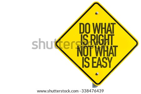 Do What Is What Not What Is Easy sign isolated on white background - stock photo