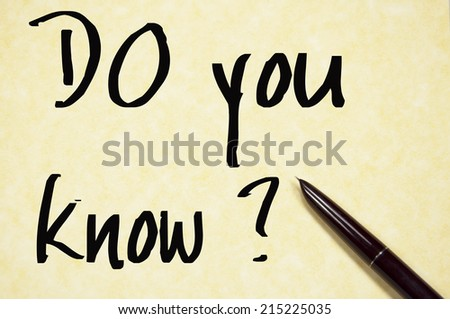 do you know text write on paper  - stock photo