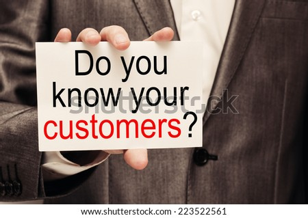Do You Know Your Customers ? - stock photo