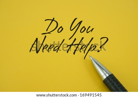 Do You Need Help? note with pen on yellow background