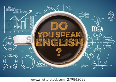 Do you speak english? coffee cup with business sketches background - stock photo