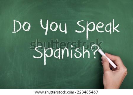 Do You Speak Spanish / Speaking Learning Spanish Concept Chalkboard - stock photo