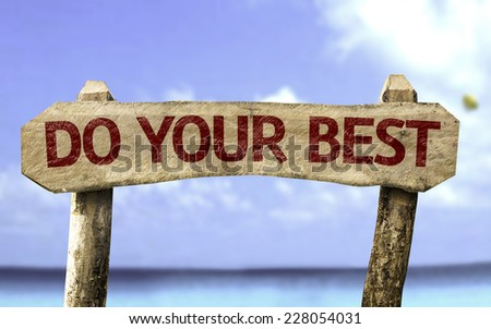 Do your Best wooden sign with a beach on background - stock photo