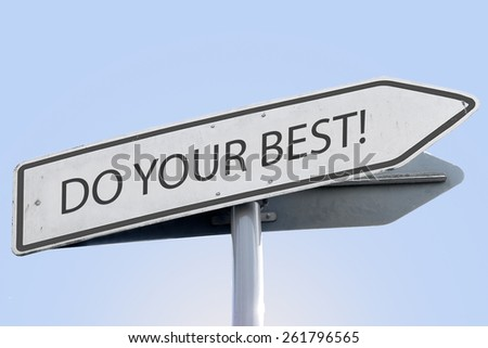 DO YOUR BEST word on road sign - stock photo