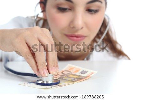 Doctor auscultating money economical crisis concept isolated on a white background