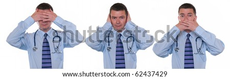Doctor isolated on white. Sees, hears and speaks no evil. Concept for not rocking the boat in medical circles. - stock photo
