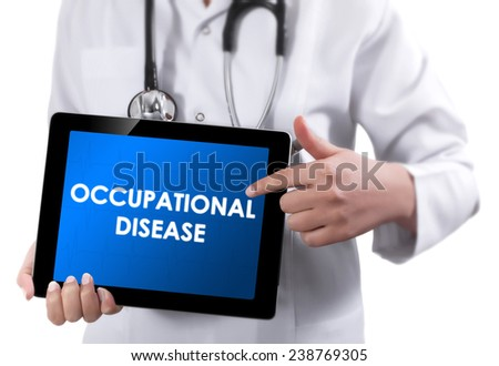 Doctor showing tablet with OCCUPATIONAL DISEASE text.  - stock photo
