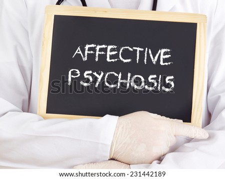 Doctor shows information: affective psychosis - stock photo