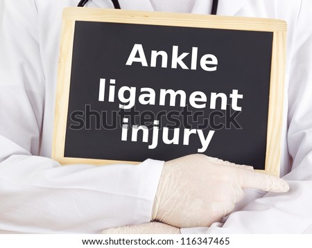 Doctor shows information: ankle ligament injury