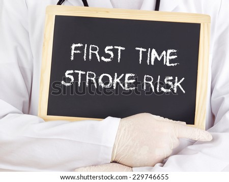 Doctor shows information: first-time stroke risk - stock photo