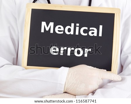 Doctor shows information: medical error