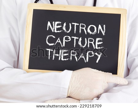 Doctor shows information: neutron capture therapy