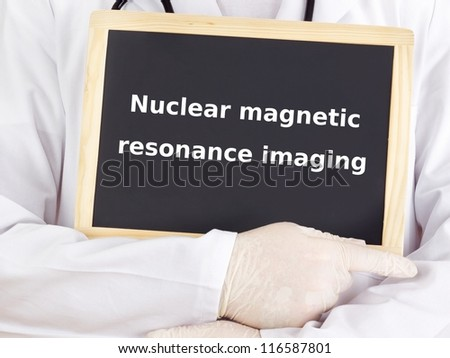 Doctor shows information: nuclear magnetic resonance imaging