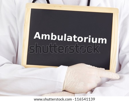 Doctor shows information on blackboard: ambulatory