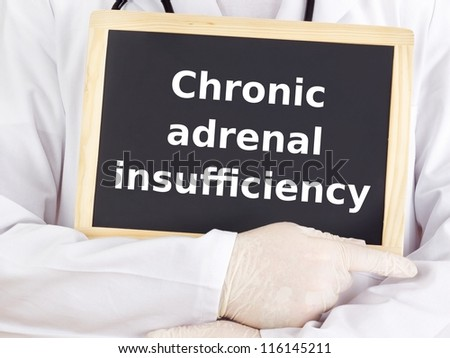 Doctor shows information on blackboard: chronic adrenal insufficiency