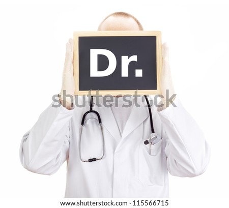 Doctor shows information on blackboard: dr - stock photo