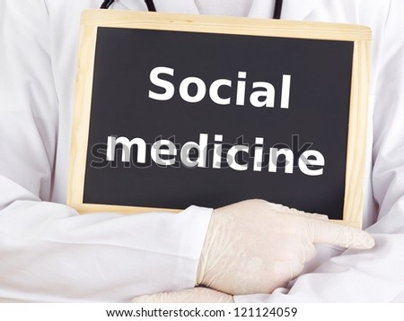 Doctor shows information on blackboard: social medicine