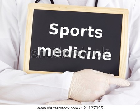 Doctor shows information on blackboard: sports medicine
