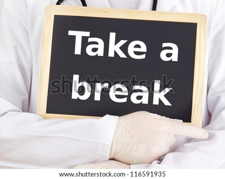 Doctor shows information on blackboard: take a break