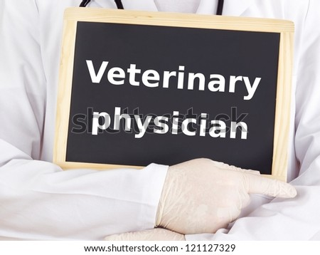 Doctor shows information on blackboard: veterinary physician