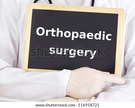 Doctor shows information: orthopaedic surgery