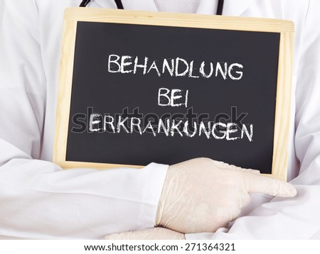 Doctor shows information: treatment of diseases in german - stock photo