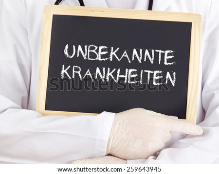 Doctor shows information: Unknown diseases in german - stock photo