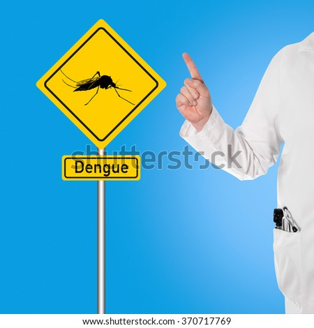 Doctor warns of dengue next to a sign with a mosquito and the text dengue - stock photo