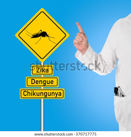Doctor warns of dengue, zika and chikungunya next to a sign with a mosquito and the text - stock photo