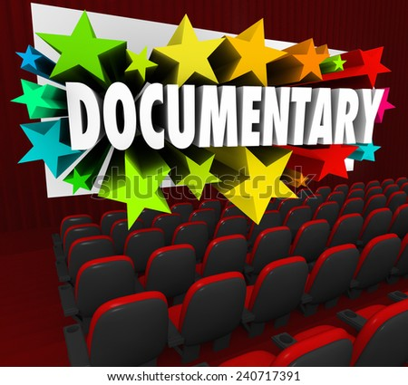 Documentary word on a cinema theater screen for a film or movie that is non-ficition, real life or authentic in coverage of an important subject or topic - stock photo
