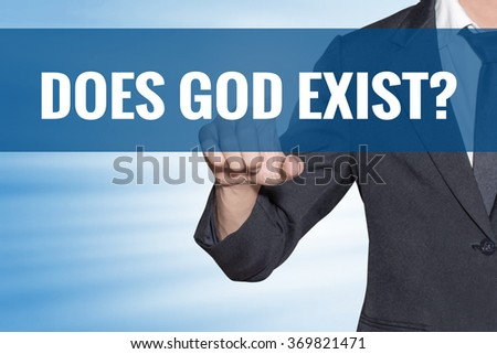 Does God Exist word Business man touching on blue virtual screen - stock photo