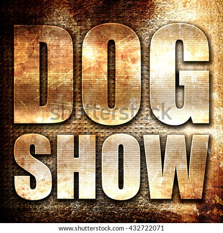 dog show, 3D rendering, metal text on rust background
