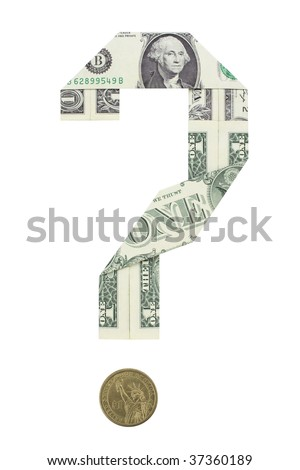 Dollar bills folded in the shape of a question mark. A dollar coin serves as the question mark's dot.