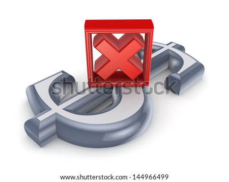 Dollar sign and cross mark.isolated on white.3d rendered. - stock photo