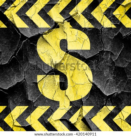 dollar sign, black and yellow rough hazard stripes