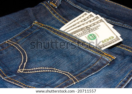 Dollars in the jeans pocket.