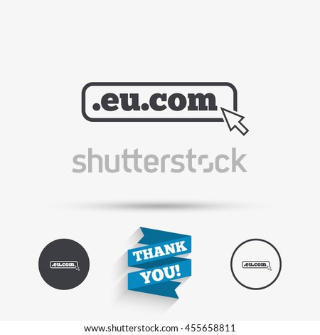 Domain EU.COM sign icon. Internet subdomain symbol with cursor pointer. Flat icons. Buttons with icons. Thank you ribbon.  - stock photo