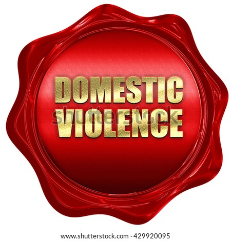 domestic violence, 3D rendering, a red wax seal - stock photo
