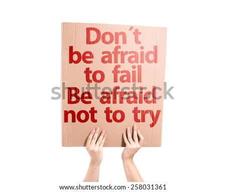 Don't be Afraid to Fail be Afraid Not to Try card isolated on white - stock photo