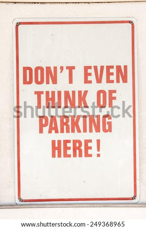 Don't even think of parking here!  Strong way to say no parking.
