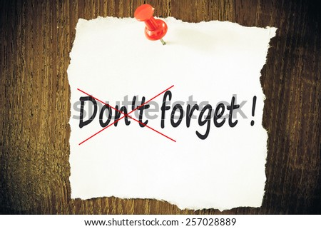 Don't forget ! - stock photo