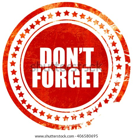 don't forget, grunge red rubber stamp with rough lines and edges - stock photo