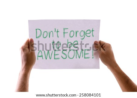 Don't Forget to be Awesome! card isolated on white - stock photo