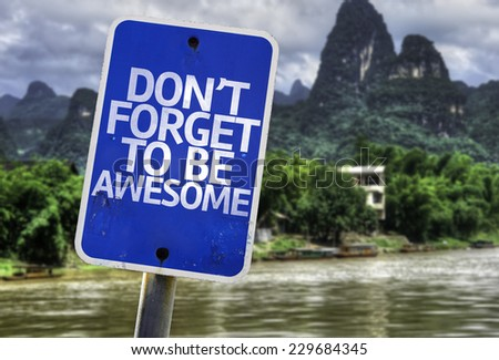 Don't Forget to Be Awesome sign with a exotic background - stock photo