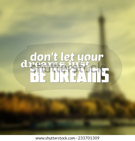 Don't let your dreams just be dreams. Motivational poster (Raster) - stock photo