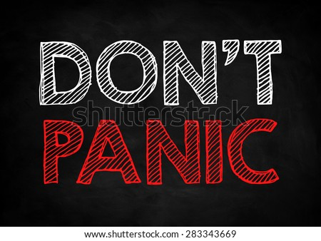 Don't Panic - stock photo