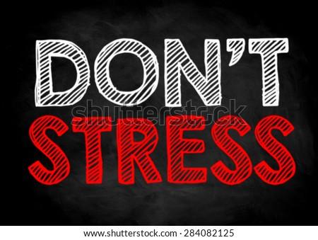 Don't stress  - stock photo